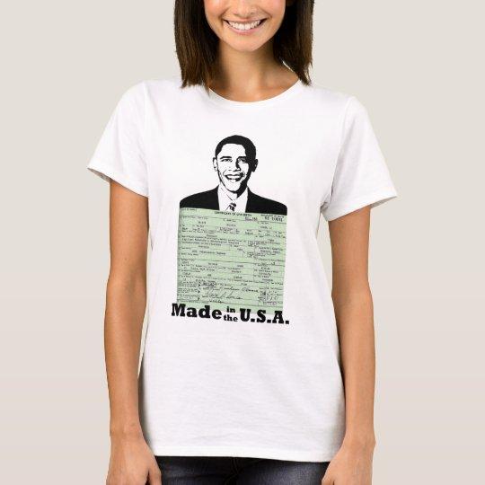 OBAMA BIRTH CERTIFICATE MADE IN THE U.S.A. T-Shirt