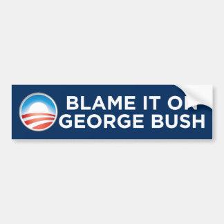 Obama - Blame It On George Bush Bumper Sticker