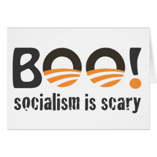 Obama Boo! socialism is scary Card
