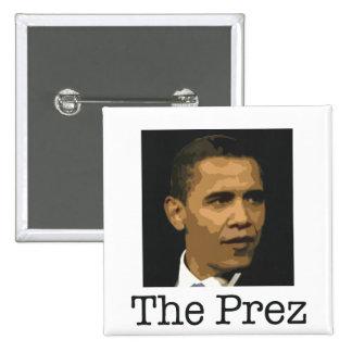 Obama botón cuadrado del Prez Pin