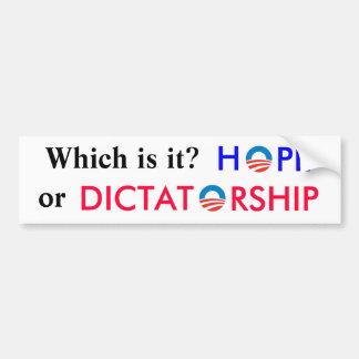 Obama - Bringer of Hope or Dictator Car Bumper Sticker