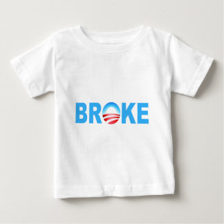 OBAMA BROKE BABY T-Shirt