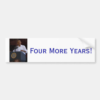 "Obama bumper sticker ""Four More Years!"""