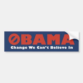 Obama bumper sticker We can't believe