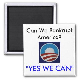 "Obama, Can We Bankrupt America?, ""YES WE CAN"" Refrigerator Magnet"