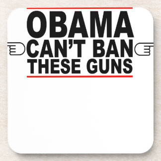 Obama Can't Ban These Guns T-Shirts L.png Beverage Coasters