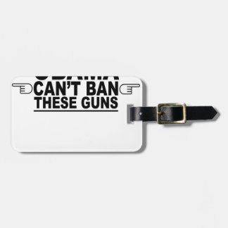 Obama Can't Ban These Guns T-Shirts.png Bag Tag