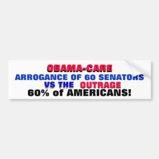 OBAMA-CARE: ARROGANCE VS THE OUTRAGE OF AMERICANS! BUMPER STICKER