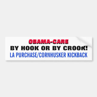 OBAMA-CARE: BY HOOK OR BY CROOK! CAR BUMPER STICKER