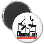 Obama Care: Healthcare you Can't Refuse! 2 Inch Round Magnet
