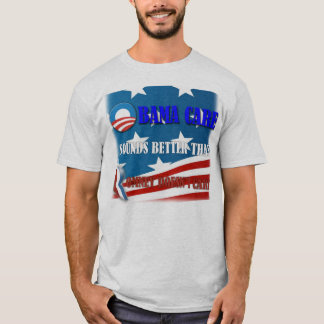 OBAMA CARE SOUNDS BETTER THAN ROMNEY DOESN'T CARE! T-Shirt
