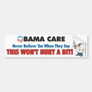 Obama Care - This Won't Hurt a Bit! Car Bumper Sticker