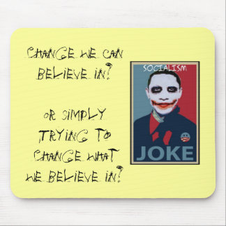 Obama Change, Changing what we believe in... Mouse Pad