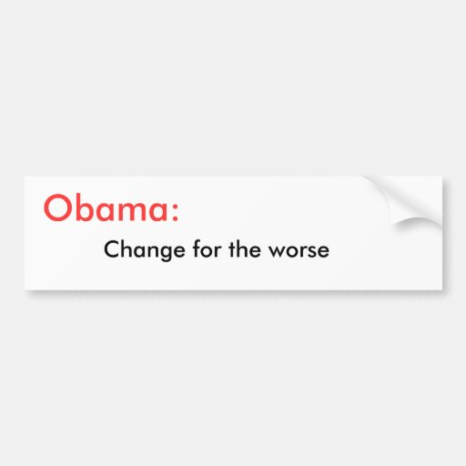 Obama:, Change for the worse Car Bumper Sticker