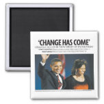 Obama: Change Has Come Magnet