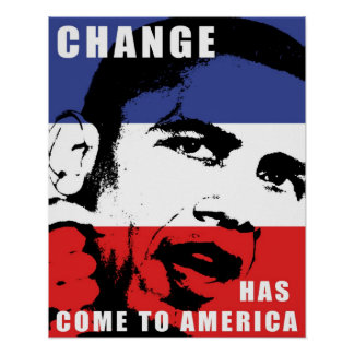 Obama - Change Has Come to America Print