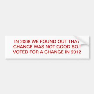 OBAMA CHANGE IS NOT GOOD BUMPER STICKER