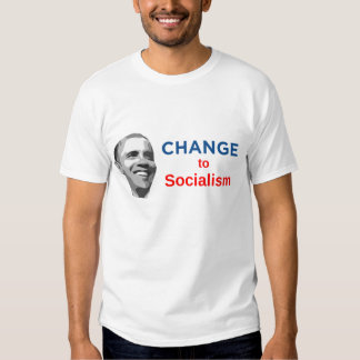 Obama Change to Socialism T Shirt