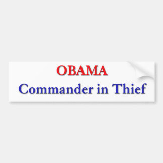 Obama - Commander in Thief Bumpersticker Car Bumper Sticker