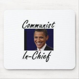 OBAMA COMMUNIST IN CHIEF MOUSE PAD
