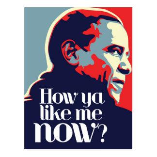 Obama: Cómo usted ahora tiene gusto de mí Postales