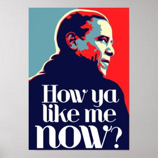 Obama: Cómo usted ahora tiene gusto de mí Póster