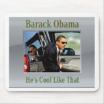 Obama Cool Like That Mouse Pad