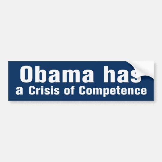 Obama Crisis of Competence Bumper Sticker