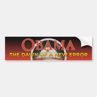 Obama - Dawn Of A New Error Bumper Sticker