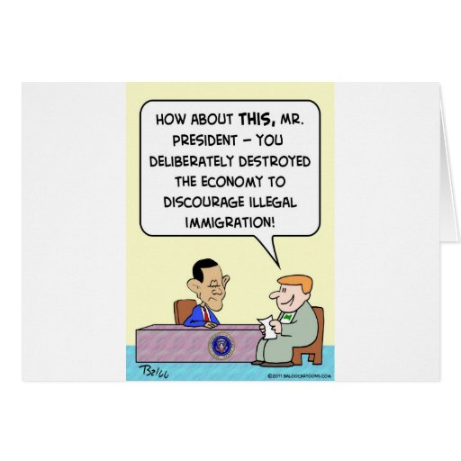 obama destroy economy illegal immigration greeting card
