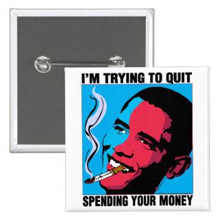 Obama dice: Estoy intentando abandonar el botón Pin Cuadrado