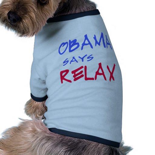 Obama dice relaja las camisetas, tazas, sudaderas  camisa de perrito