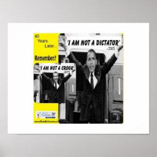 OBAMA DICTATOR / NIXON CROOK 40 Years later Poster