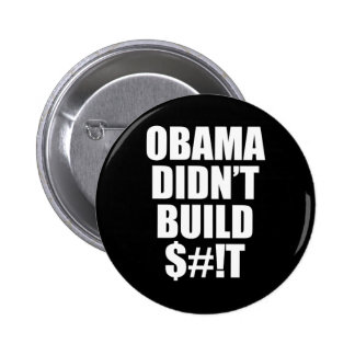 Obama Didn't Build $#!T 2 Inch Round Button
