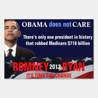 OBAMA does not CARE  Vote for Romney 2012 Yard Signs