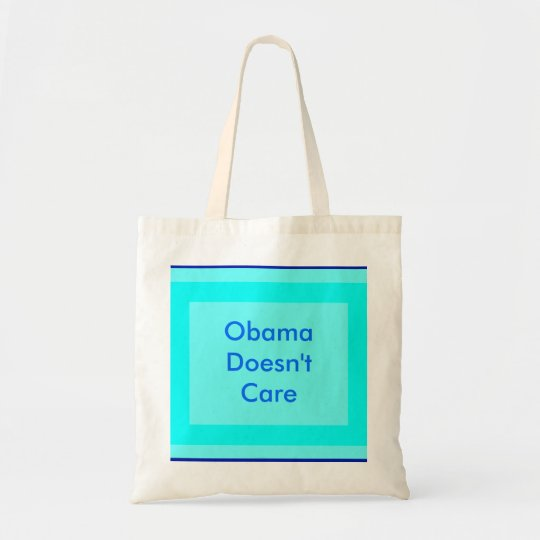 Obama Doesn't Care Tote Bag