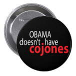 Obama doesn't have Cojones 3 Inch Round Button