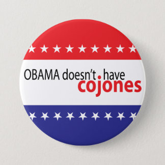 Obama doesn't have Cojones Button