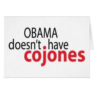 Obama doesn't have Cojones Card