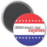 Obama doesn't have Cojones Refrigerator Magnet