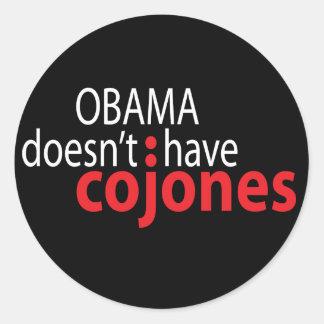 Obama doesn't have Cojones Classic Round Sticker