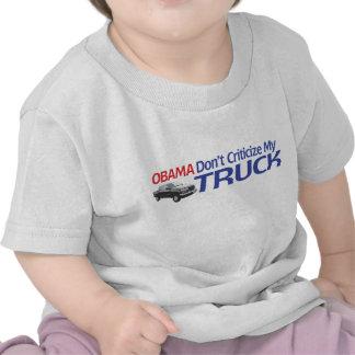 Obama Don t Criticze My TRUCK Tshirts
