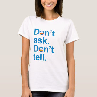 Obama - Don't ask. Don't tell T-Shirt