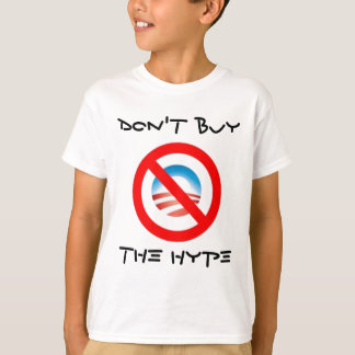 Obama - Don't Buy The Hype Kids T-Shirt