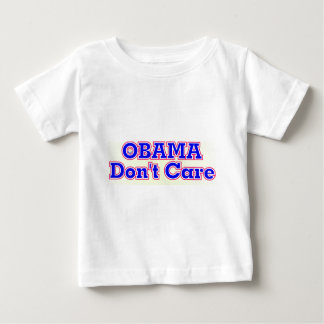 obama DON'T care Baby T-Shirt