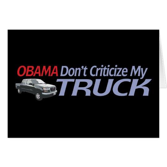 Obama Don't Criticze My TRUCK Card