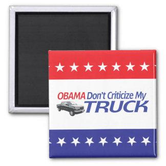 Obama Don't Criticze My TRUCK Magnet