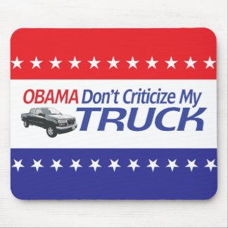 Obama Don't Criticze My TRUCK Mousepads