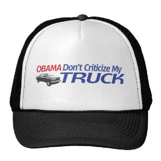 Obama Don't Criticze My TRUCK Trucker Hat