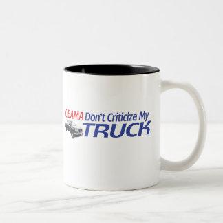 Obama Don't Criticze My TRUCK Two-Tone Coffee Mug